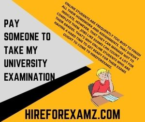 Pay Someone to Take my University Examination
