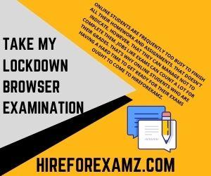 Take my Lockdown Browser Examination
